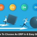 How To Choose An ERP In 6 Easy Steps