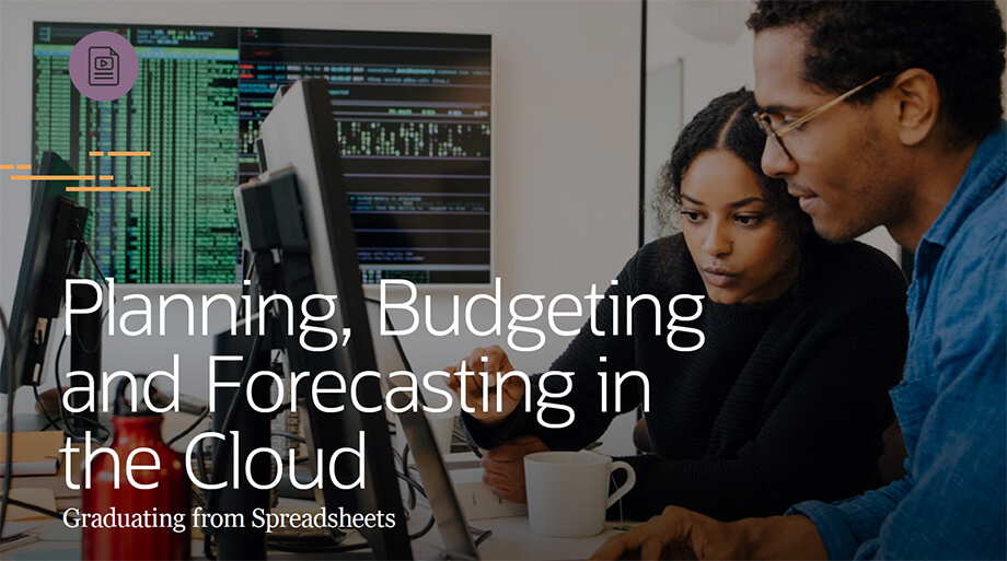 Planning, Budgeting and Forecasting in the Cloud Graduating from Spreadsheets